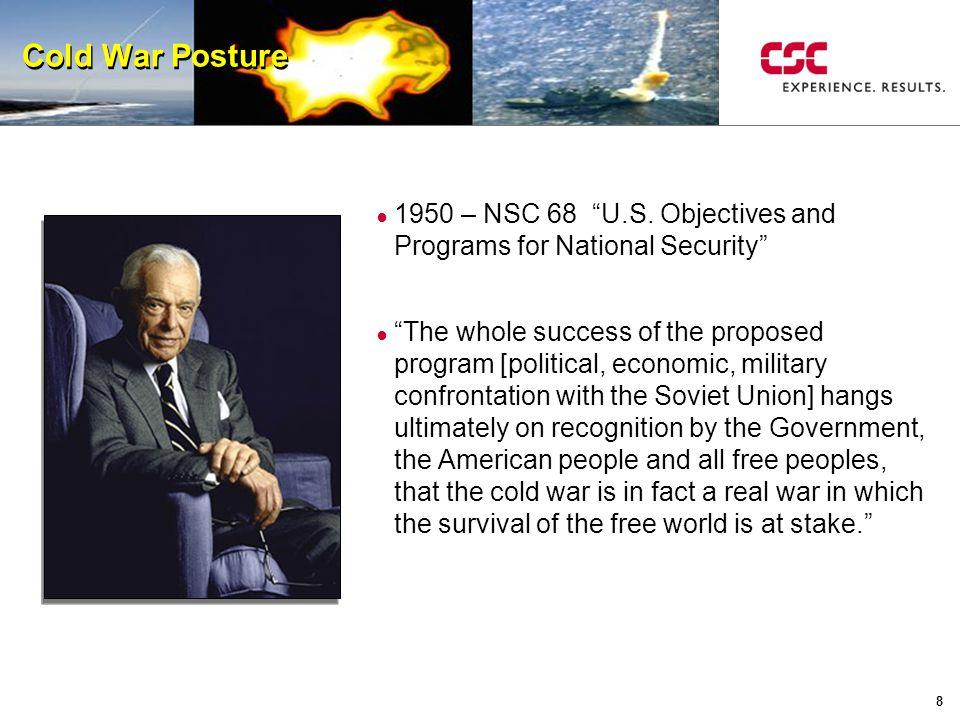 8 Cold War Posture ● 1950 – NSC 68 U.S.