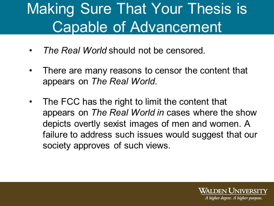 Making Sure That Your Thesis is Capable of Advancement The Real World should not be censored.