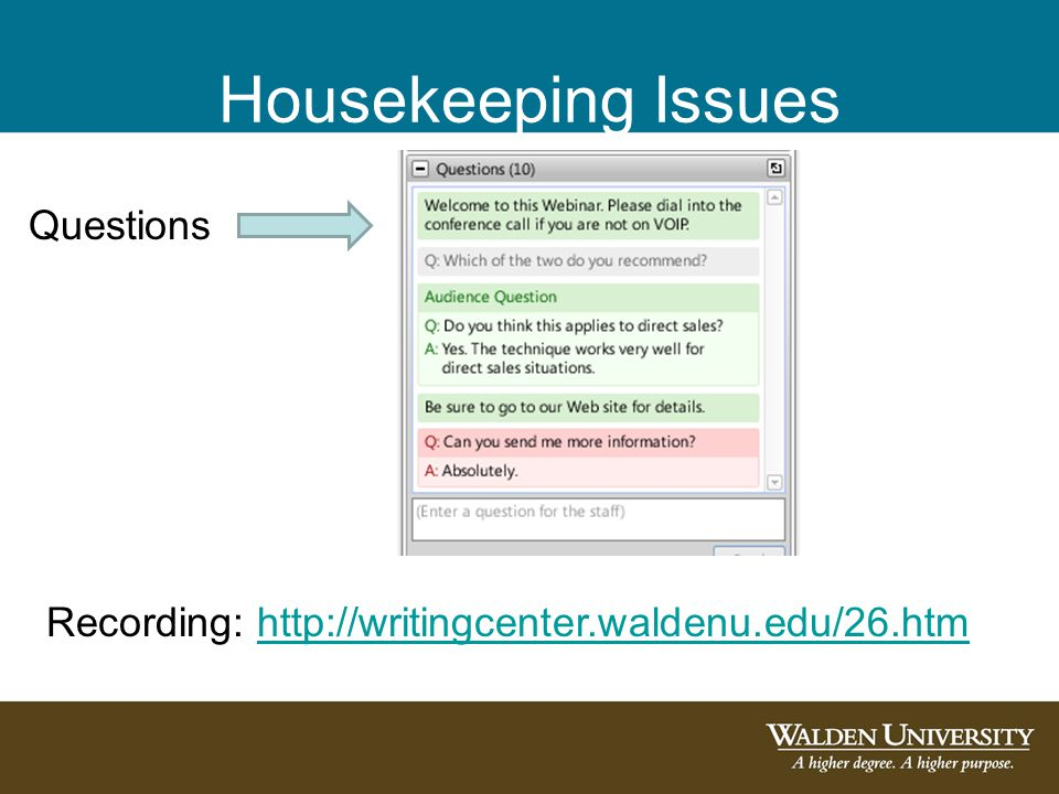 Housekeeping Issues Questions Recording: http://writingcenter.waldenu.edu/26.htmhttp://writingcenter.waldenu.edu/26.htm