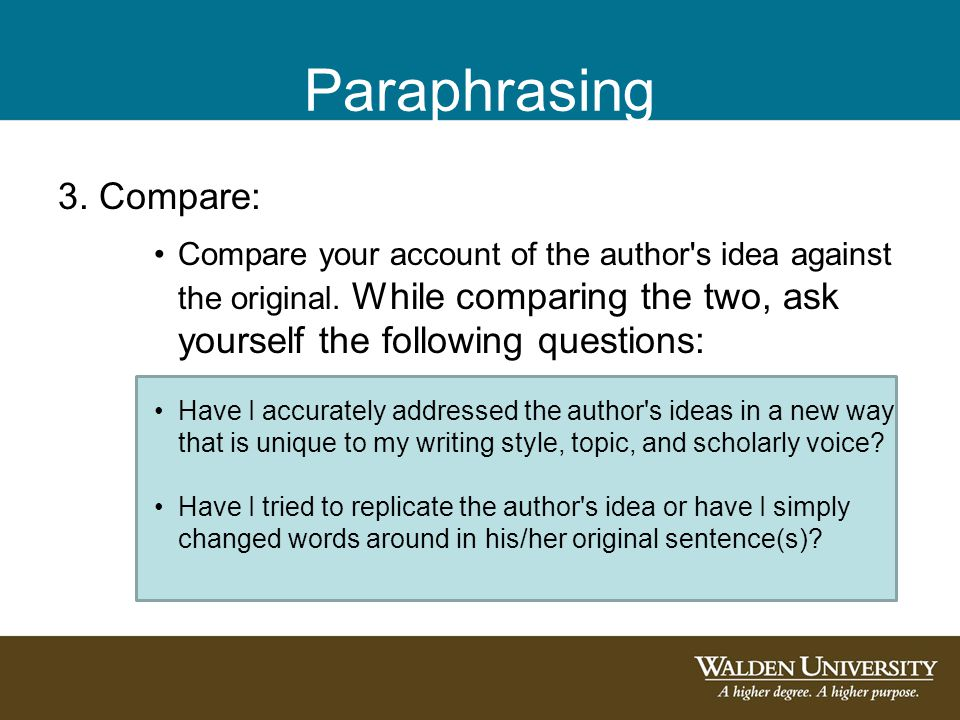 Paraphrasing 3. Compare: Compare your account of the author s idea against the original.