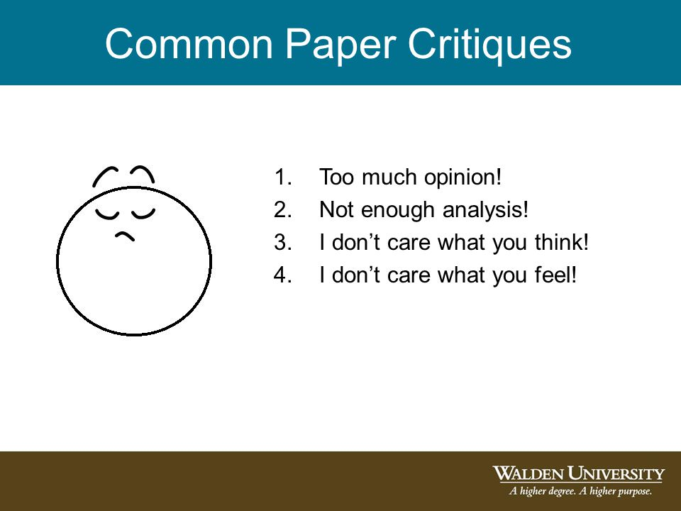 Common Paper Critiques 1.Too much opinion. 2.Not enough analysis.