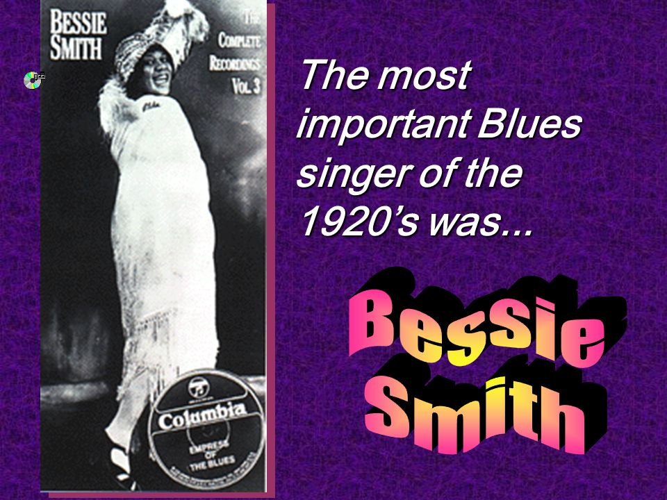 The most important Blues singer of the 1920's was...