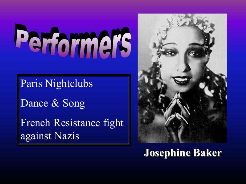 Josephine Baker Paris Nightclubs Dance & Song French Resistance fight against Nazis