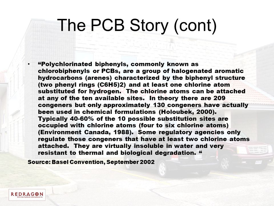 "The PCB Story (cont) ""Polychlorinated biphenyls, commonly known as chlorobiphenyls or PCBs, are a group of halogenated aromatic hydrocarbons (arenes)"