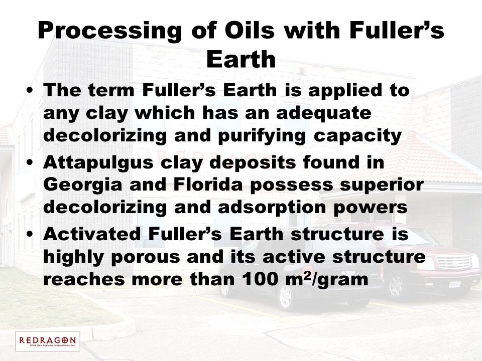 Processing of Oils with Fuller's Earth The term Fuller's Earth is applied to any clay which has an adequate decolorizing and purifying capacity Attapu