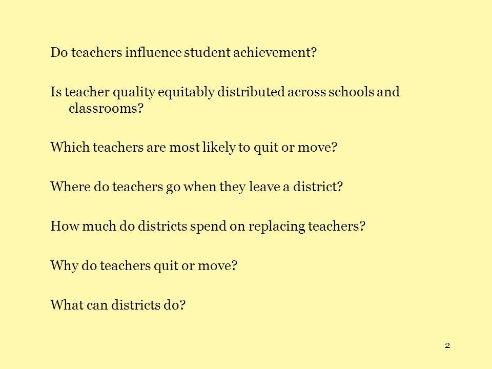 2 Do teachers influence student achievement.