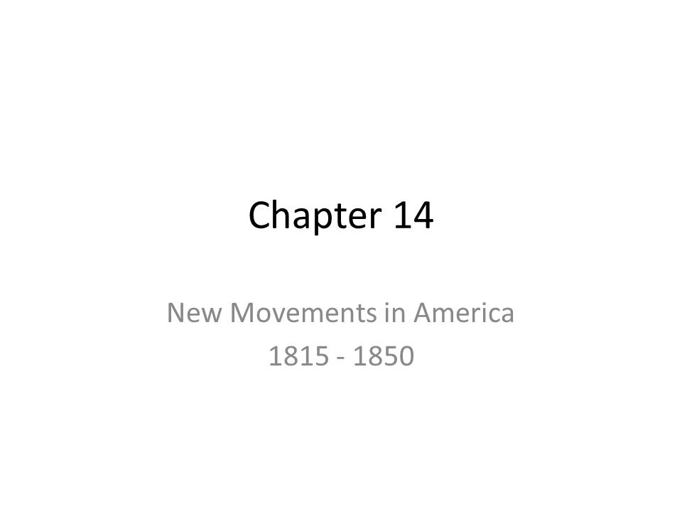Chapter 14 New Movements in America 1815 - 1850