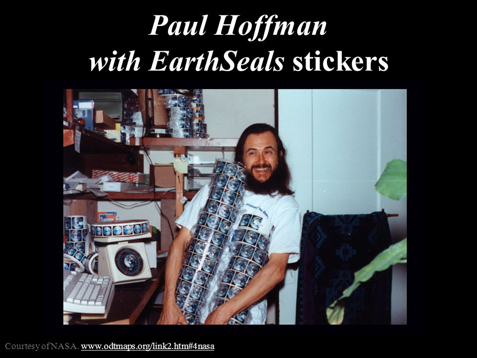 Paul Hoffman with EarthSeals stickers Courtesy of NASA.