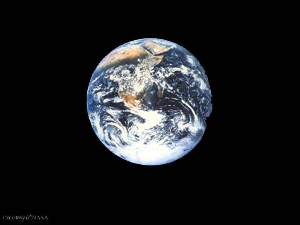 Earth from Space Courtesy of NASA