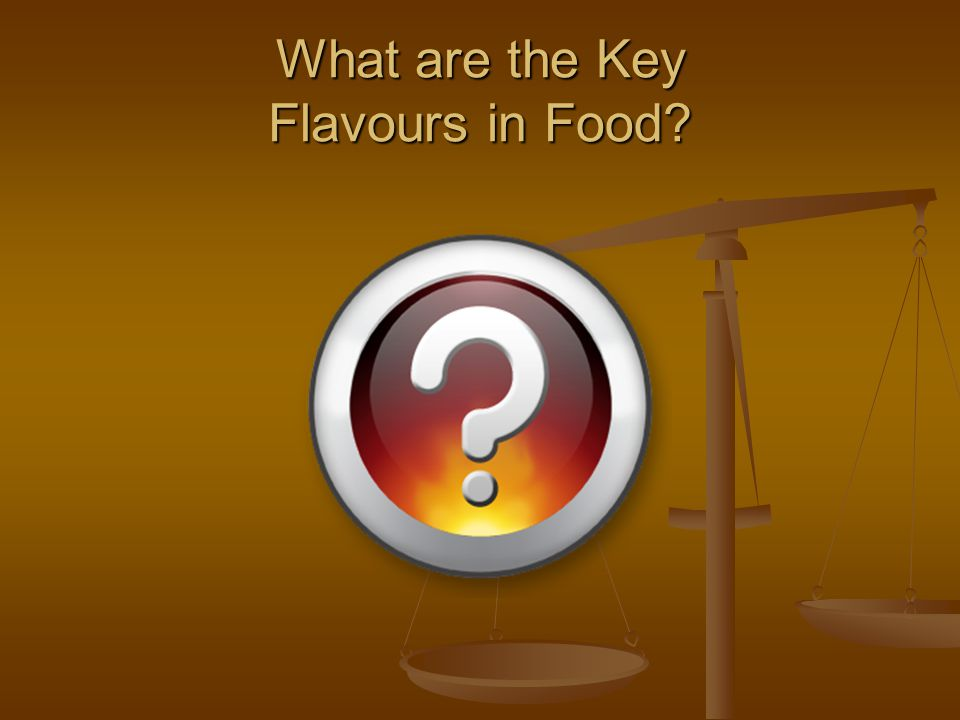 What are the Key Flavours in Food