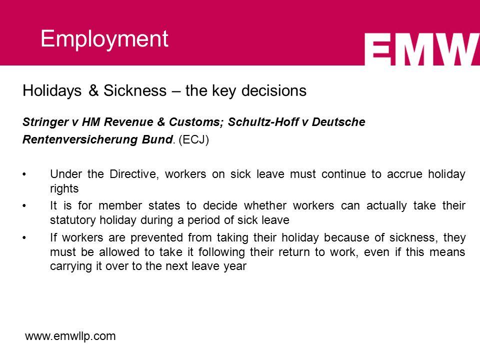 Stringer v HM Revenue & Customs; Schultz-Hoff v Deutsche Rentenversicherung Bund. (ECJ) Under the Directive, workers on sick leave must continue to ac