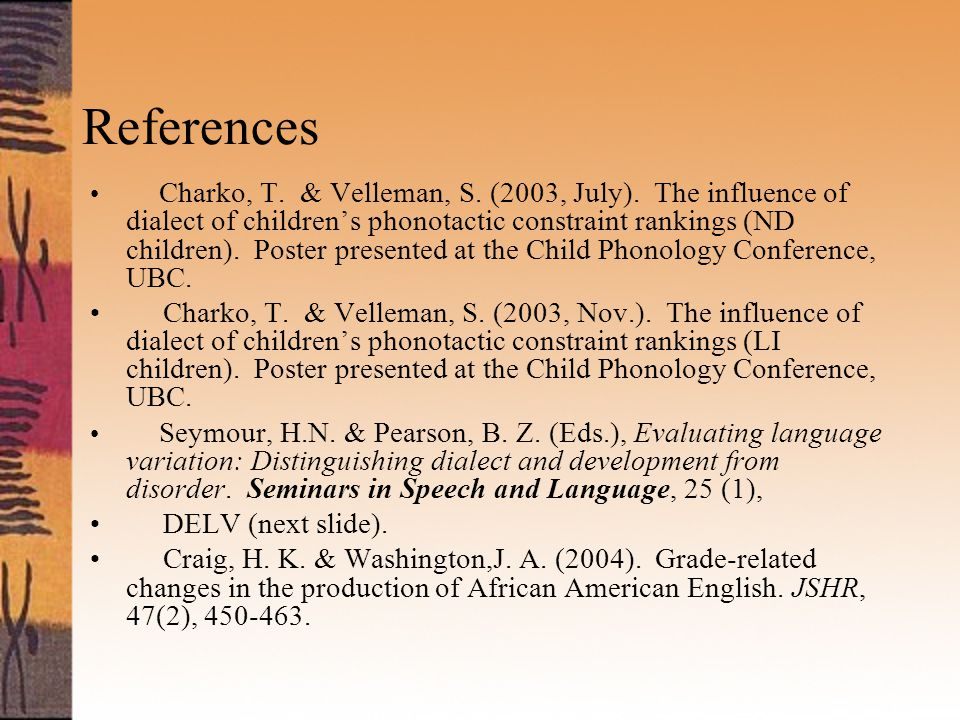 References Charko, T.& Velleman, S. (2003, July).