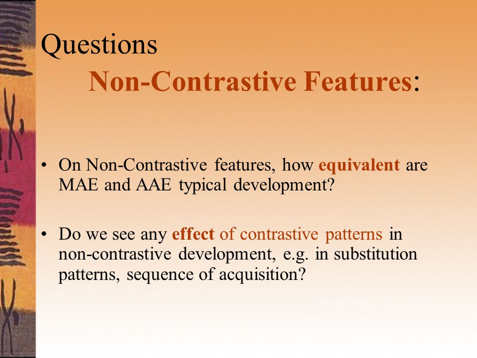 Questions Non-Contrastive Features : On Non-Contrastive features, how equivalent are MAE and AAE typical development.