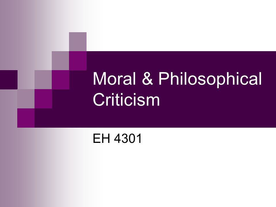 Moral & Philosophical Criticism EH 4301