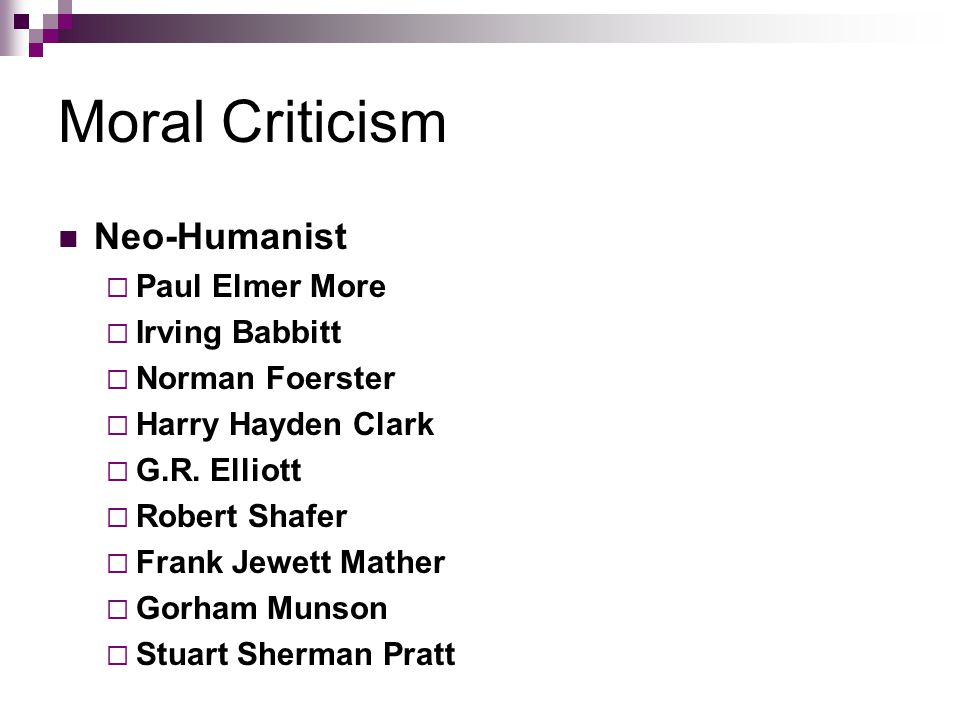 Moral Criticism Neo-Humanist  Paul Elmer More  Irving Babbitt  Norman Foerster  Harry Hayden Clark  G.R.