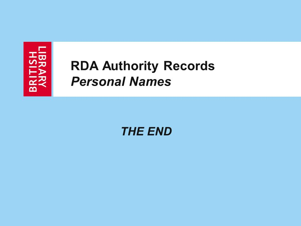 RDA Authority Records Personal Names THE END