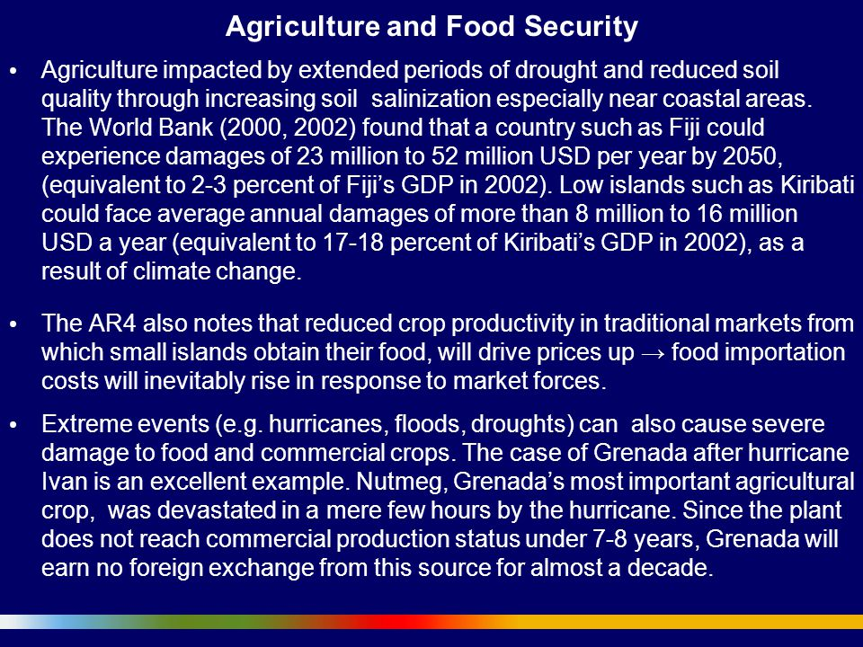 Agriculture and Food Security Agriculture impacted by extended periods of drought and reduced soil quality through increasing soil salinization especi