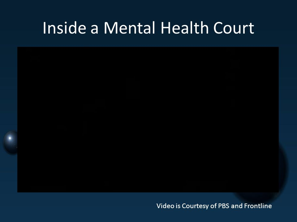 Inside a Mental Health Court Video is Courtesy of PBS and Frontline