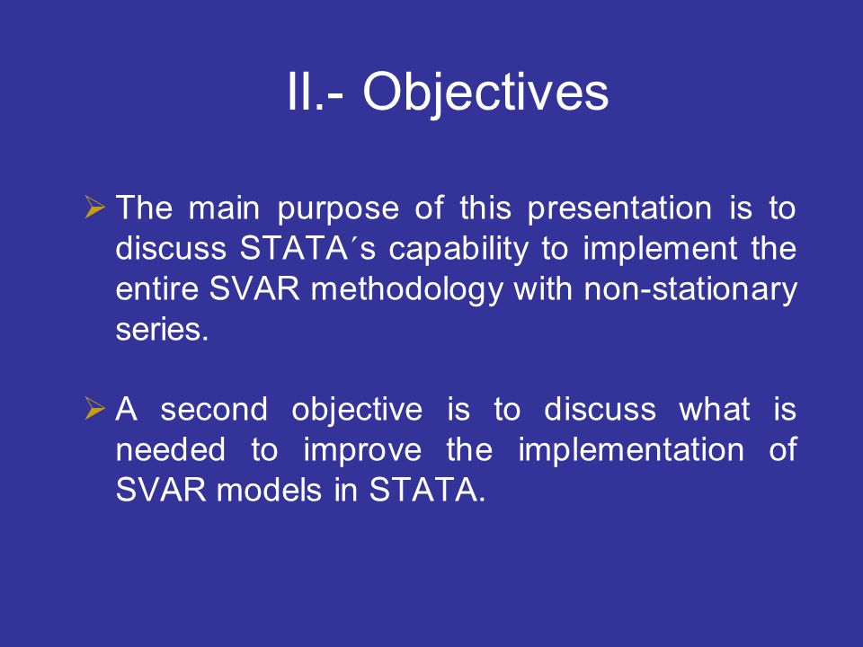  The main purpose of this presentation is to discuss STATA´s capability to implement the entire SVAR methodology with non-stationary series.  A seco