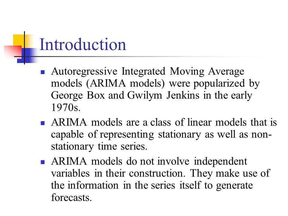 Introduction Autoregressive Integrated Moving Average models (ARIMA models) were popularized by George Box and Gwilym Jenkins in the early 1970s. ARIM