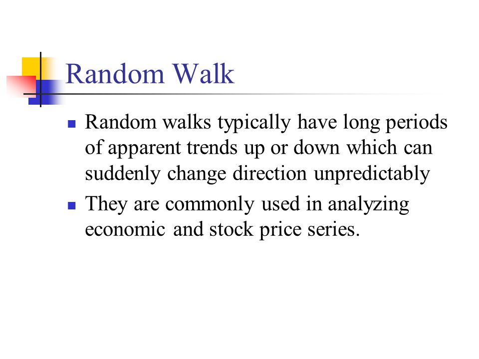 Random Walk Random walks typically have long periods of apparent trends up or down which can suddenly change direction unpredictably They are commonly