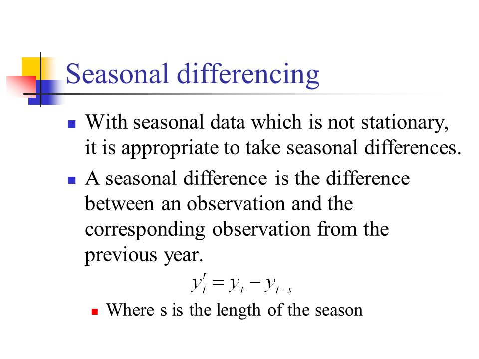 Seasonal differencing With seasonal data which is not stationary, it is appropriate to take seasonal differences. A seasonal difference is the differe