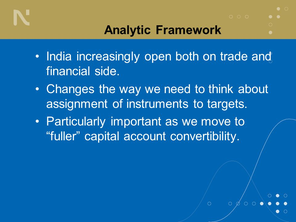 Analytic Framework India increasingly open both on trade and financial side.