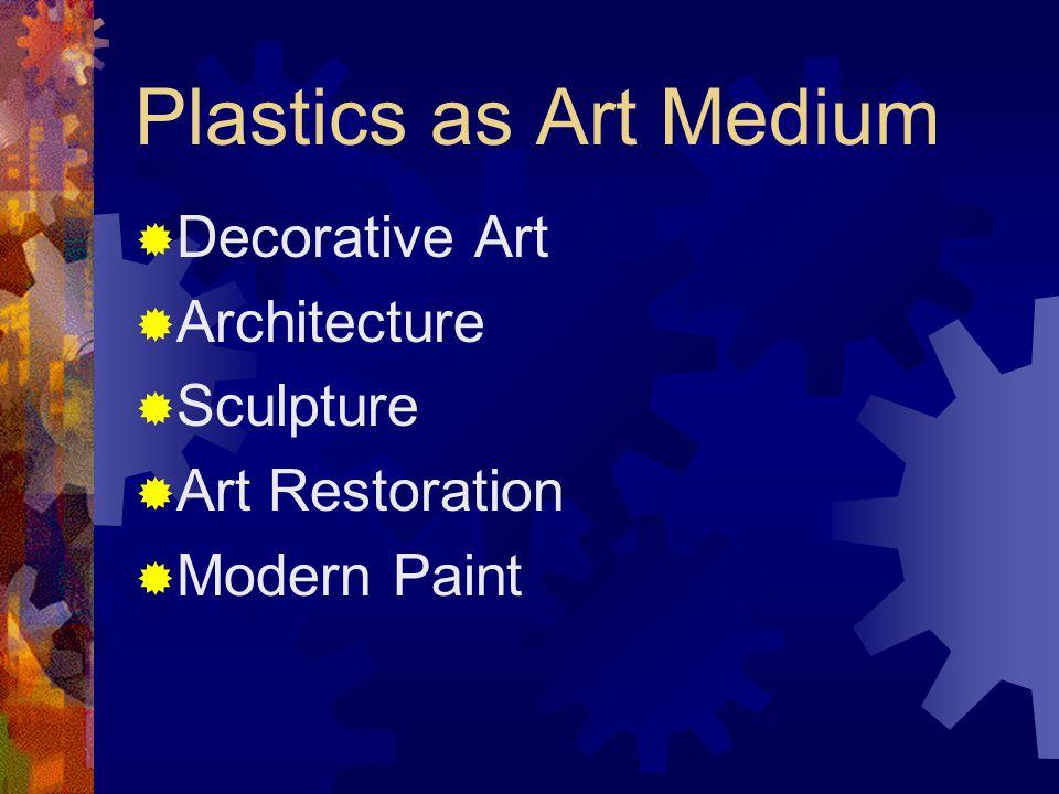 Plastics as Art Medium  Decorative Art  Architecture  Sculpture  Art Restoration  Modern Paint