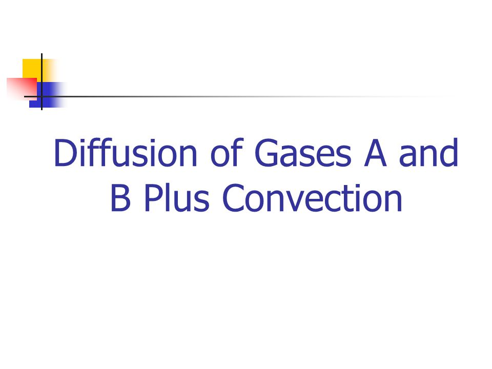 Diffusion of Gases A and B Plus Convection