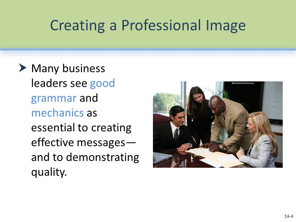 Creating a Professional Image  Errors can create a negative image of the writer.