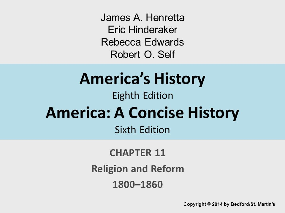 America's History Eighth Edition America: A Concise History Sixth Edition CHAPTER 11 Religion and Reform 1800–1860 Copyright © 2014 by Bedford/St. Mar