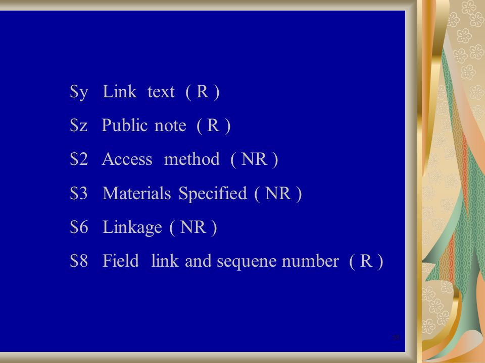 58 $y Link text ( R ) $z Public note ( R ) $2 Access method ( NR ) $3 Materials Specified ( NR ) $6 Linkage ( NR ) $8 Field link and sequene number ( R )