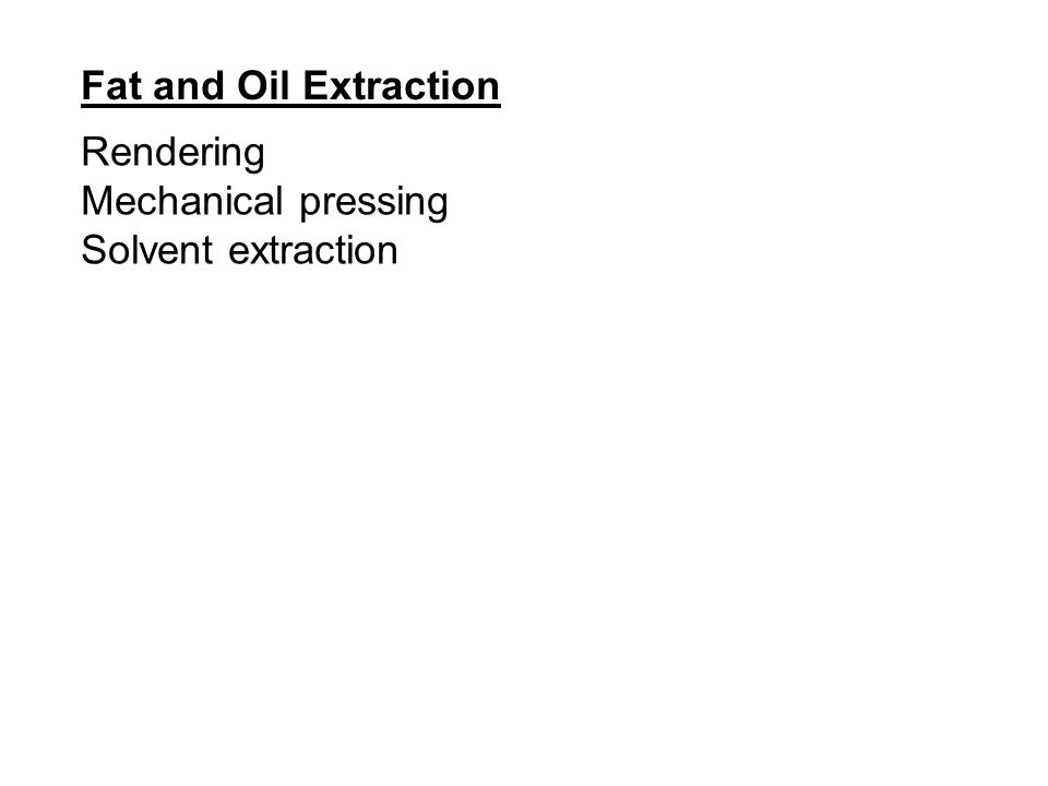 Fat and Oil Extraction Rendering Mechanical pressing Solvent extraction
