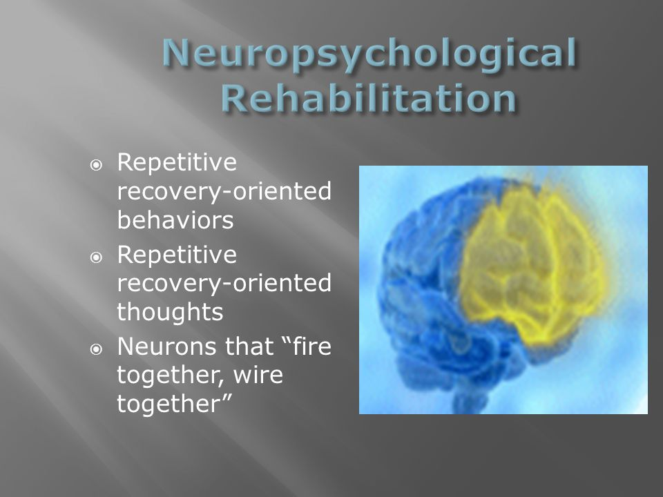 """ Repetitive recovery-oriented behaviors  Repetitive recovery-oriented thoughts  Neurons that """"fire together, wire together"""""""