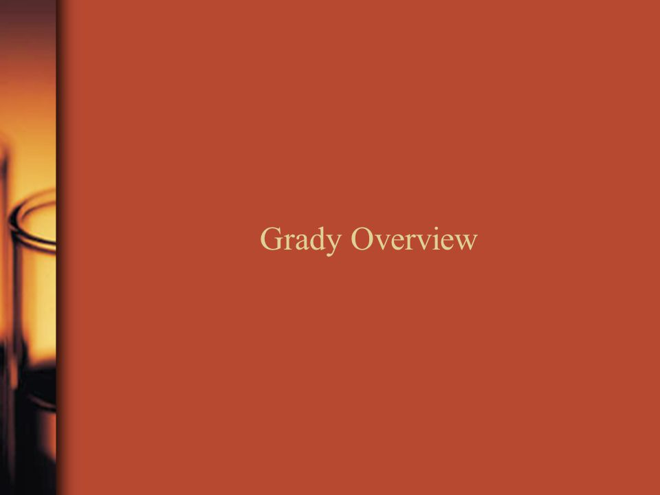 Grady Overview