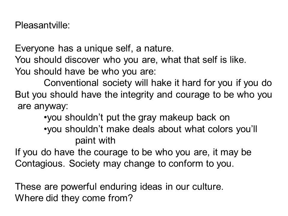Pleasantville: Everyone has a unique self, a nature.