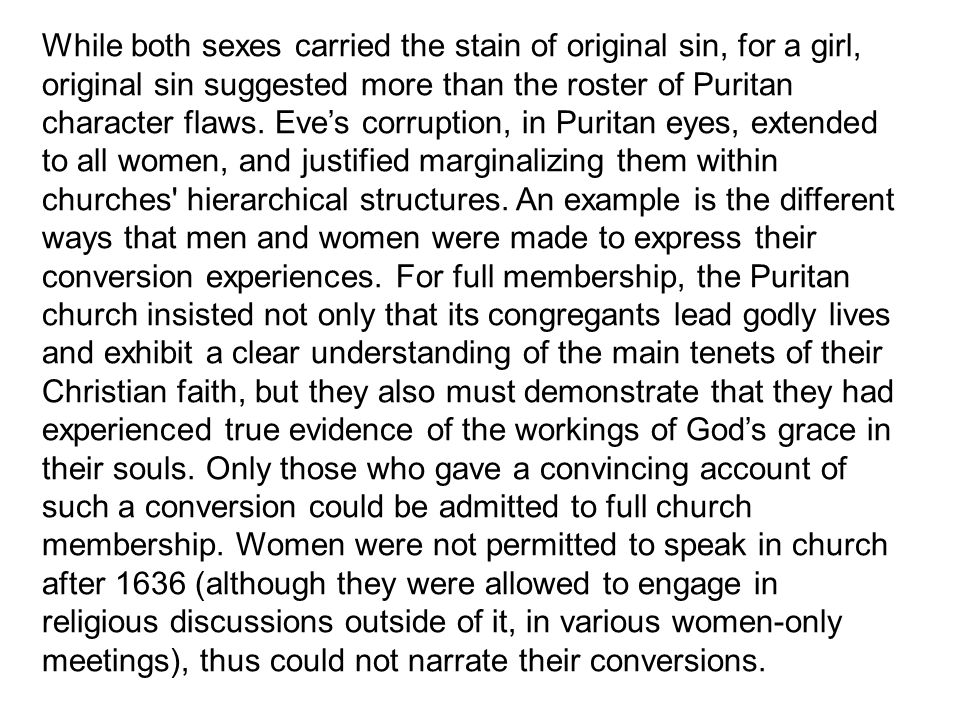 Mill expressed the Puritan notion this way: The one great offense of man is self-will.