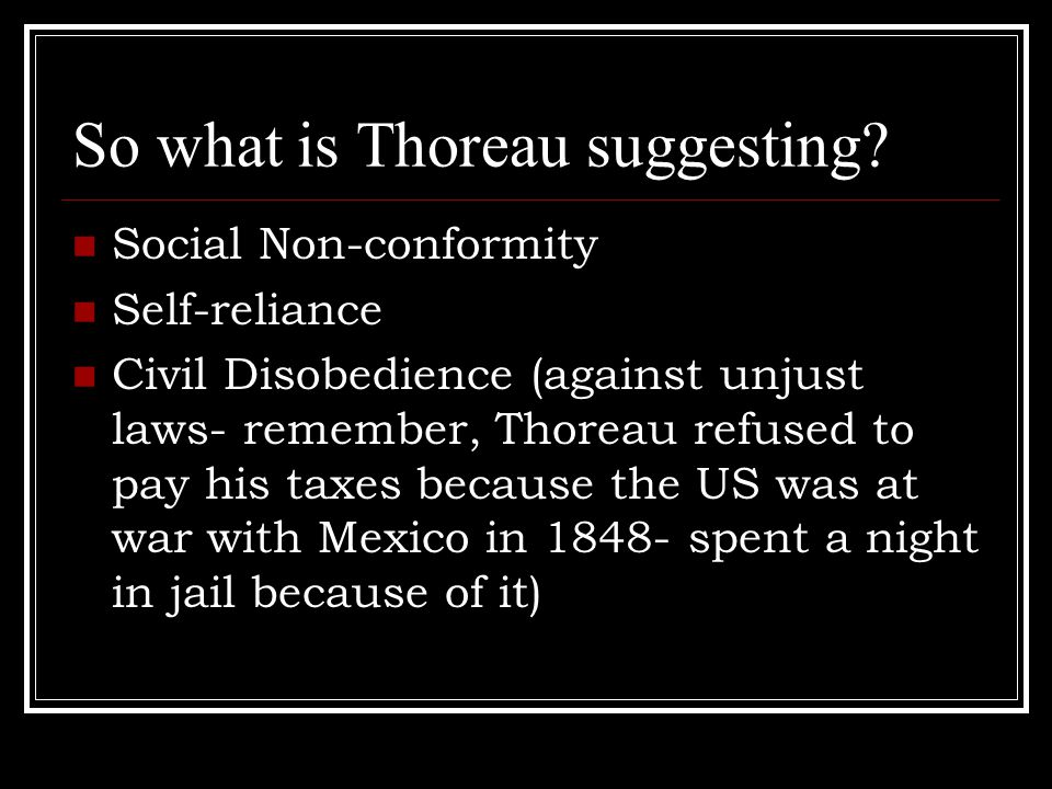 So what is Thoreau suggesting.