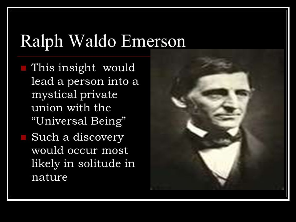 Ralph Waldo Emerson His essays and lectures conveyed the message that God and Nature were united Criticized new industrial society- belief that consumerism, constant work, and drive for profit would rain the country of it's spiritual energy He celebrated individuals who rejected social restraints but were also socially responsible and self-disciplined