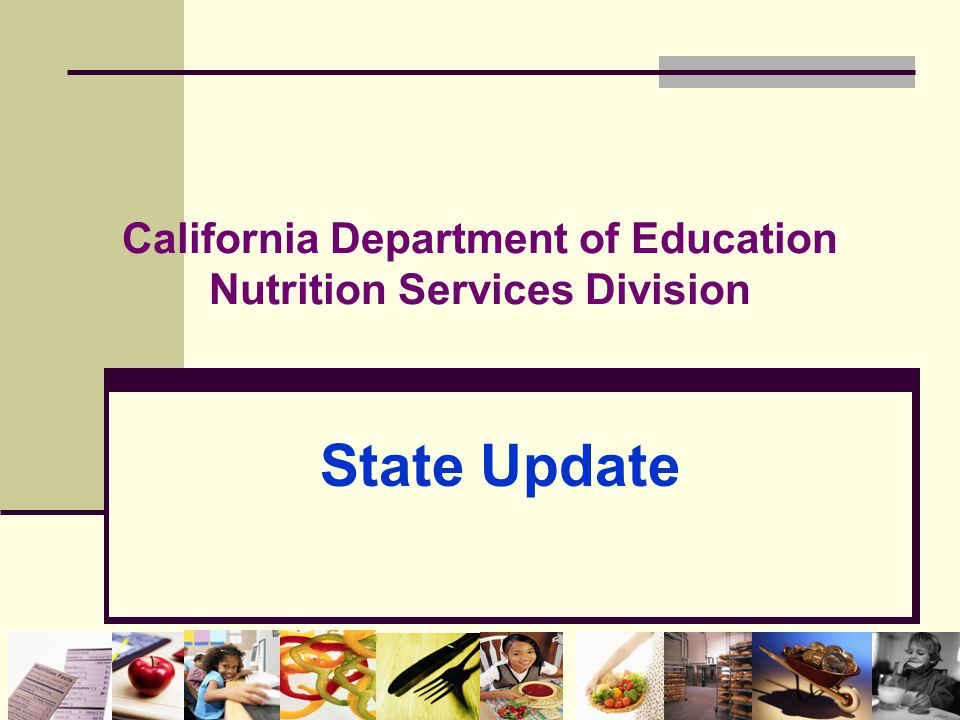 California Department of Education Nutrition Services Division State Update