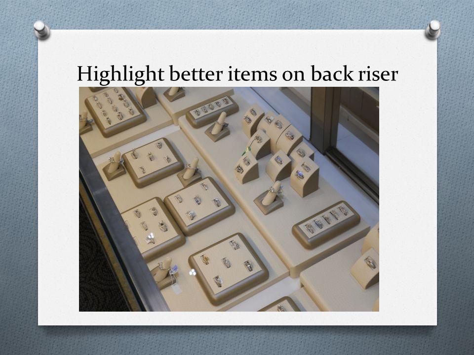 Highlight better items on back riser
