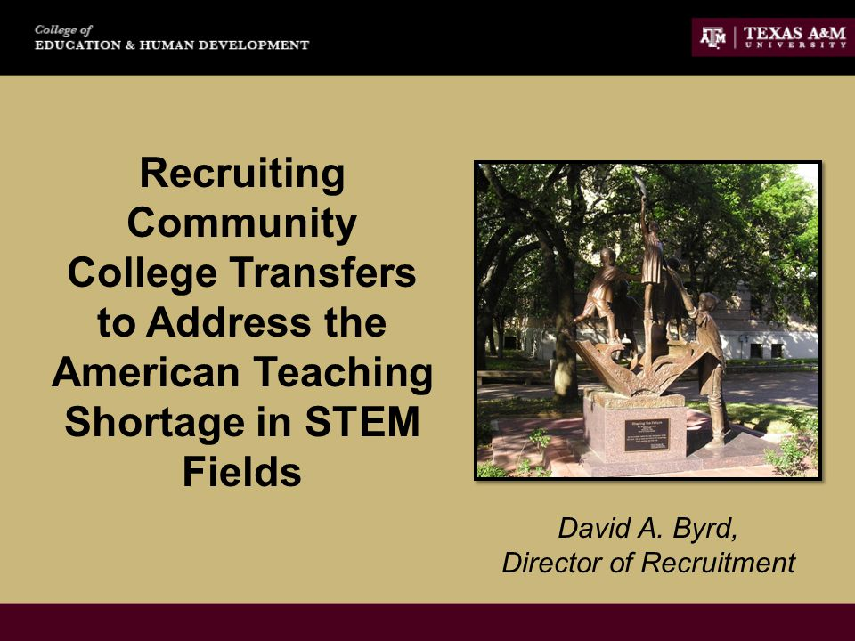 Recruiting Community College Transfers to Address the American Teaching Shortage in STEM Fields David A.
