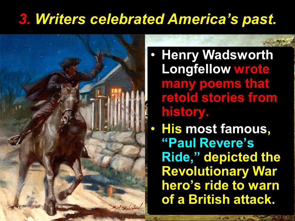 3.Writers celebrated America's past.