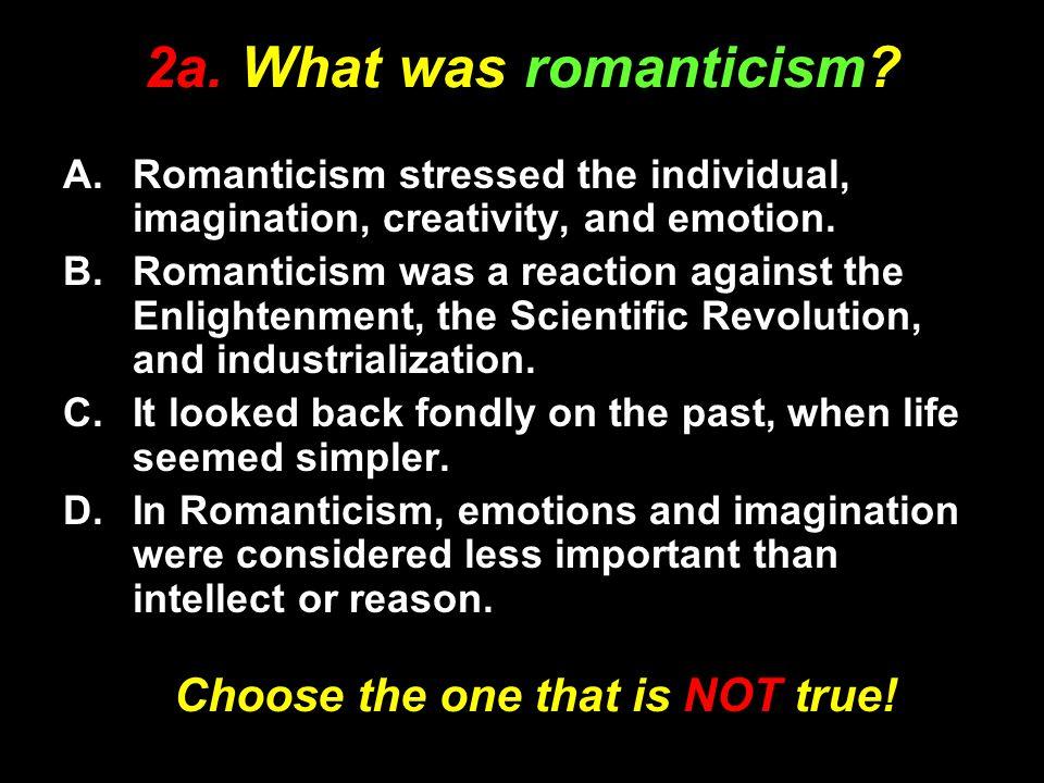 2a.What was romanticism.