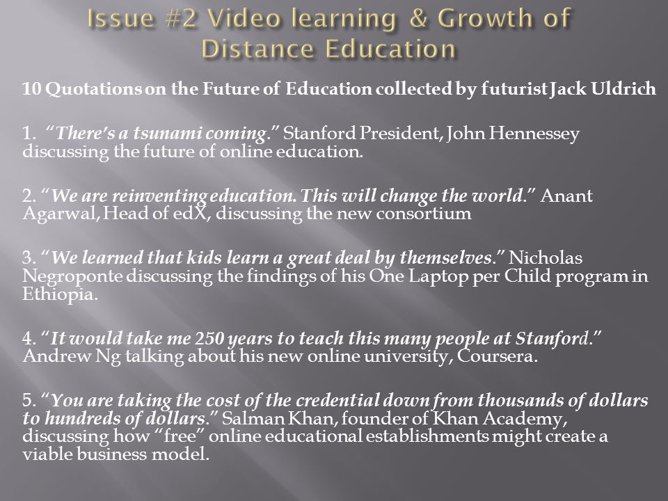 10 Quotations on the Future of Education collected by futurist Jack Uldrich 1.