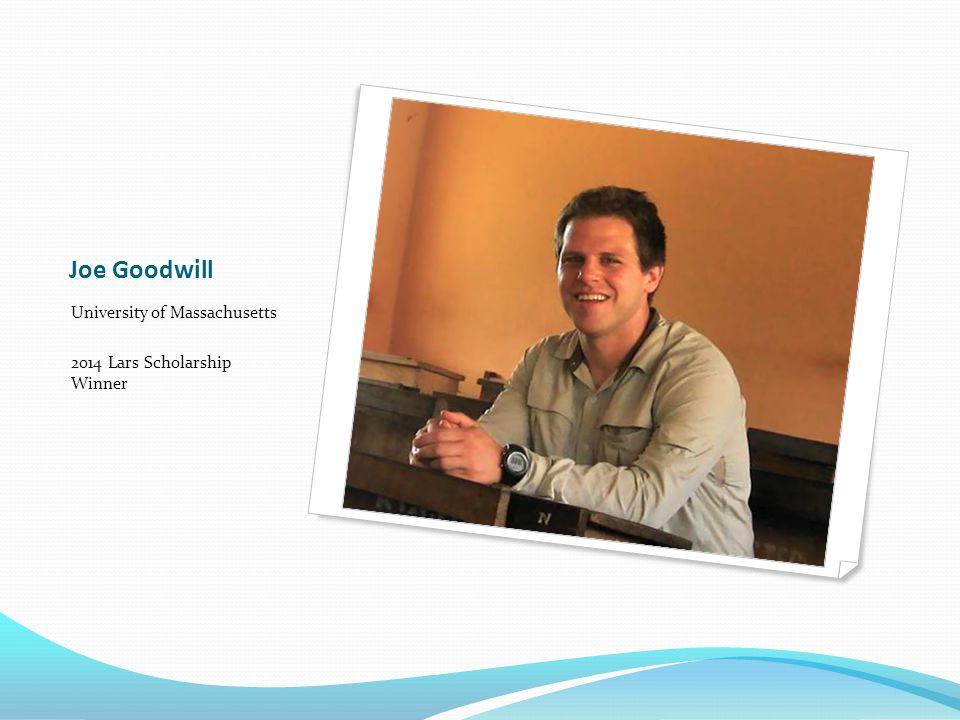 Joe Goodwill University of Massachusetts 2014 Lars Scholarship Winner