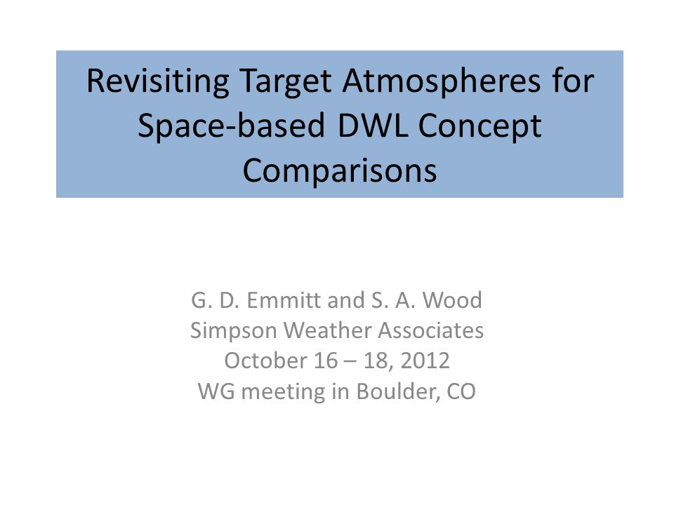 Revisiting Target Atmospheres for Space-based DWL Concept Comparisons G.