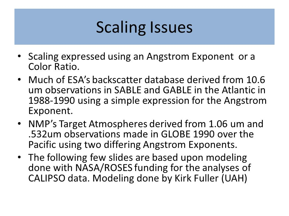 Scaling Issues Scaling expressed using an Angstrom Exponent or a Color Ratio.