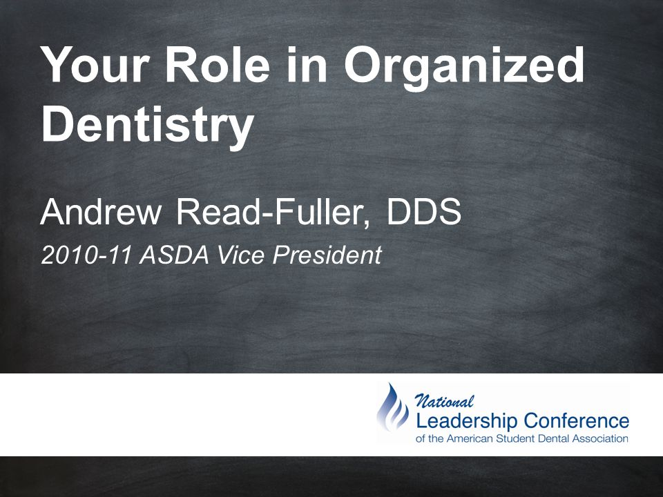 #ASDAnet @ASDAnet Your Role in Organized Dentistry Andrew Read-Fuller, DDS 2010-11 ASDA Vice President