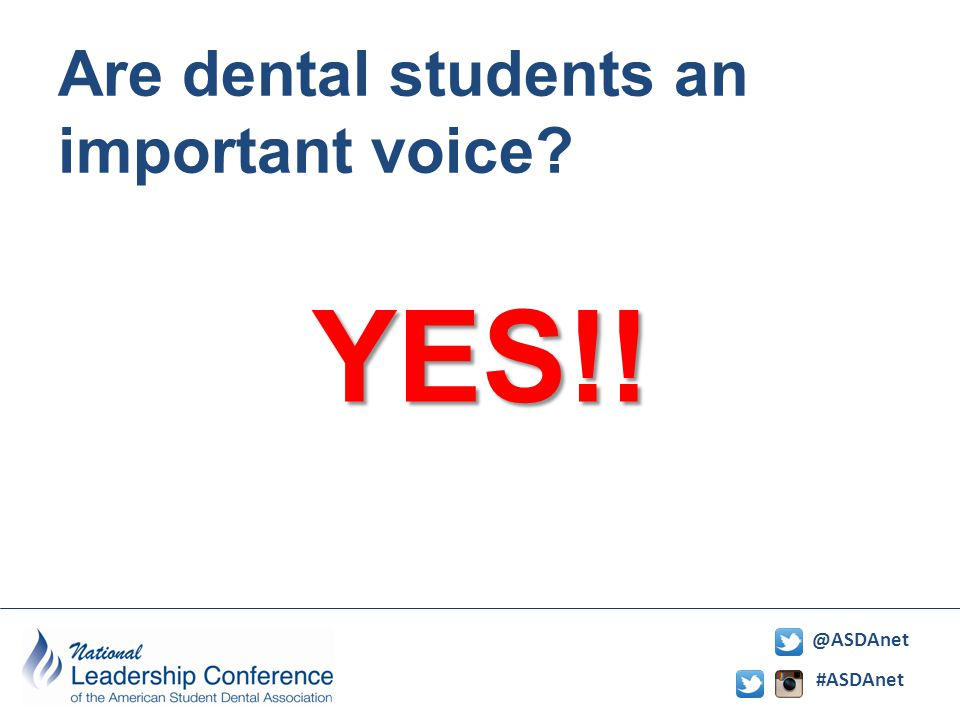 #ASDAnet @ASDAnet Are dental students an important voice? YES!!